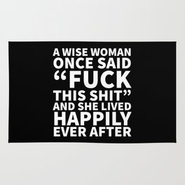A Wise Woman Once Said Fuck This Shit (Black) Rug
