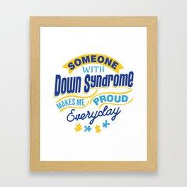 Down Syndrome Awareness Support Trisomy 21 Gift Framed Art Print