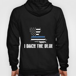 Louisiana Police Appreciation Thin Blue Line I Back The Blue 2 Hoody