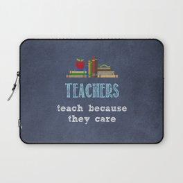 They care | Male teachers Laptop Sleeve