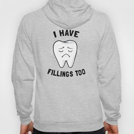 I Have Fillings Too Hoody