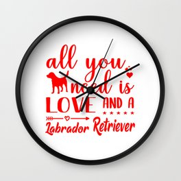 All You Need Is Love And A Labrador Retriever re Wall Clock