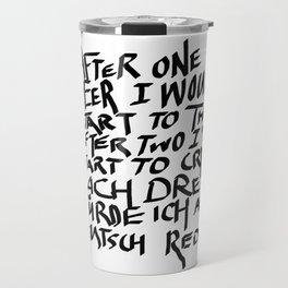 AFTER THE THIRD BEER I WILL SPEAK GERMAN Travel Mug