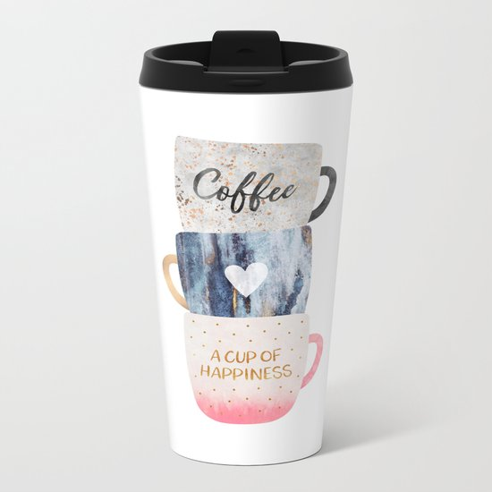 A cup of happiness Metal Travel Mug