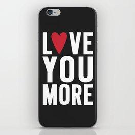Love You More {dark} iPhone Skin