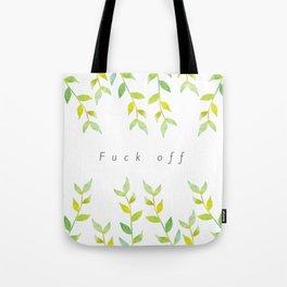 Fuck Off Vines Tote Bag