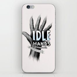 idle hands iPhone Skin