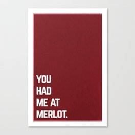 You Had Me at Merlot Canvas Print