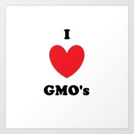 I Love GMO's Art Print