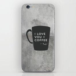 I Love You + Coffee iPhone Skin