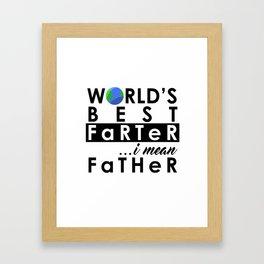 World's Greatest Farter, I mean Father Framed Art Print