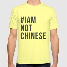 #IAMNOTCHINESE T-shirt