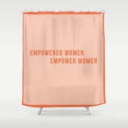 Empower Women!! - Feminist Quote Shower Curtain