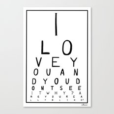 I love you and you dont see it Canvas Print
