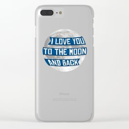 I Love You To The Moon And Back Clear iPhone Case