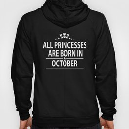 All princesses born in October Hoody