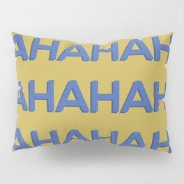 Laugh Out Loud Pillow Sham