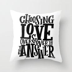 CHOOSE LOVE Throw Pillow