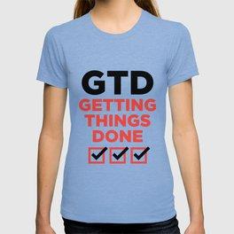 GTD : GETTING THINGS DONE T-shirt