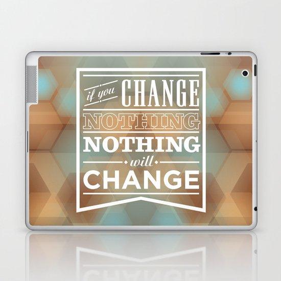 If you change nothing, nothing will change Laptop & iPad Skin