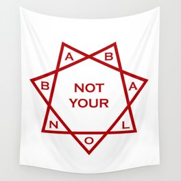 Not Your Babalon Wall Tapestry