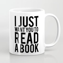 I just want you to read a book Coffee Mug