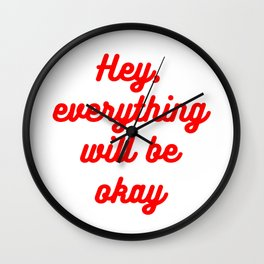 Hey, everything will be okay Wall Clock