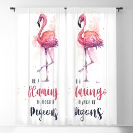 Be a Flamingo in a Flock of Pigeons Watercolor Typography Animals Blackout Curtain