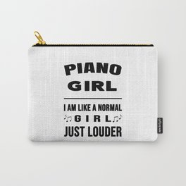 Piano Girl Like A Normal Girl Just Louder Carry-All Pouch
