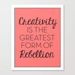 Creativity is the Greatest form of Rebellion - Coral Canvas Print