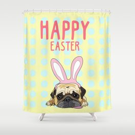 Happy Easter Pug Shower Curtain