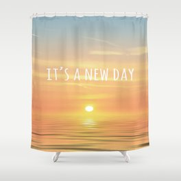 It's A New Day (Typography) Shower Curtain