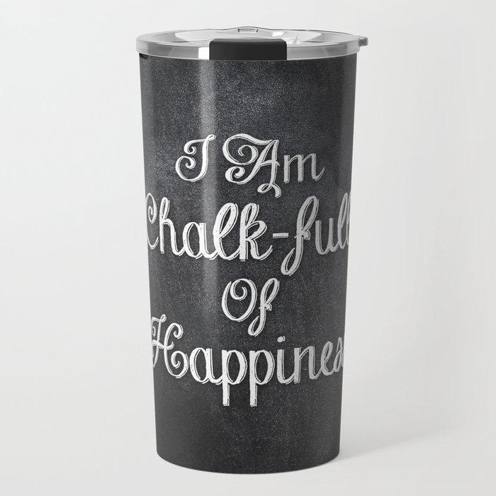 I Am Chalk-full Of Happiness Travel Mug