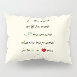 No Eye Has Seen Pillow Sham