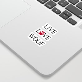 Live Love Woof with the O in Love replaced with a Paw Print Sticker