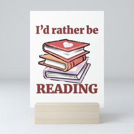 I'd Rather Be Reading Book Lover product Mini Art Print