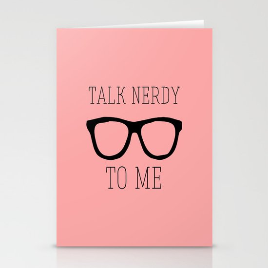 Talk nerdy to me Stationery Cards