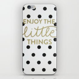 Enjoy the Little Things Saying iPhone Skin