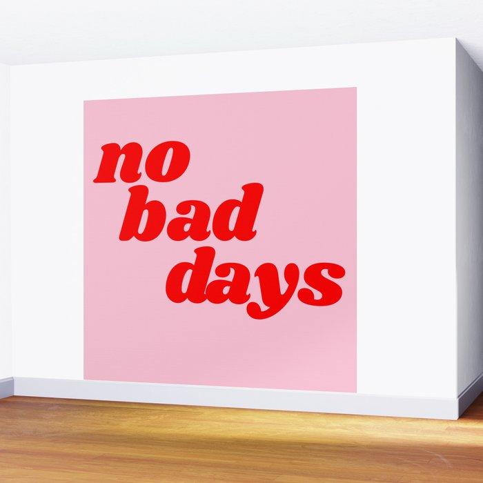 no bad days Wall Mural