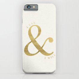 I Can and I Will iPhone Case