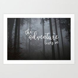The Adventure Lives On Art Print
