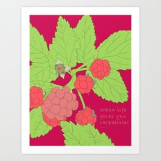 When life gives you raspberries... Art Print