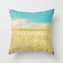 Full of Grace - Colossians 4:6 Throw Pillow