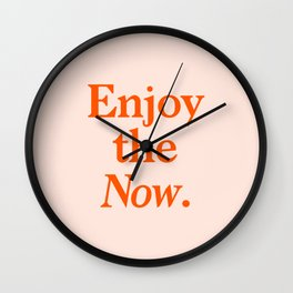 Enjoy the Now Wall Clock
