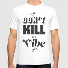 Don't Kill My Vibe SMALL White Mens Fitted Tee