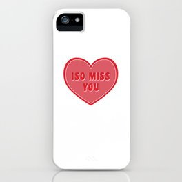 Iso Miss You iPhone Case