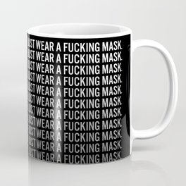 Just Wear A F*cking Mask white gradient Coffee Mug