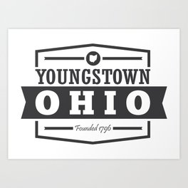 Youngstown: Founded 1796 Art Print