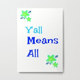Y'all Means All, LGBTQ, Gay Pride, Metal Print