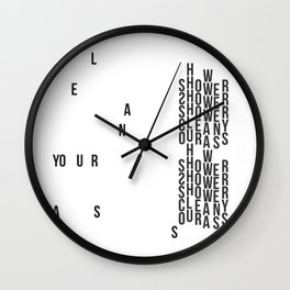 CLEAN YOUR ASS (white) Wall Clock